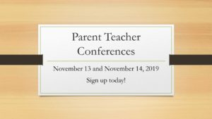 parent Teacher Conferences on November 13 and 14, 2019