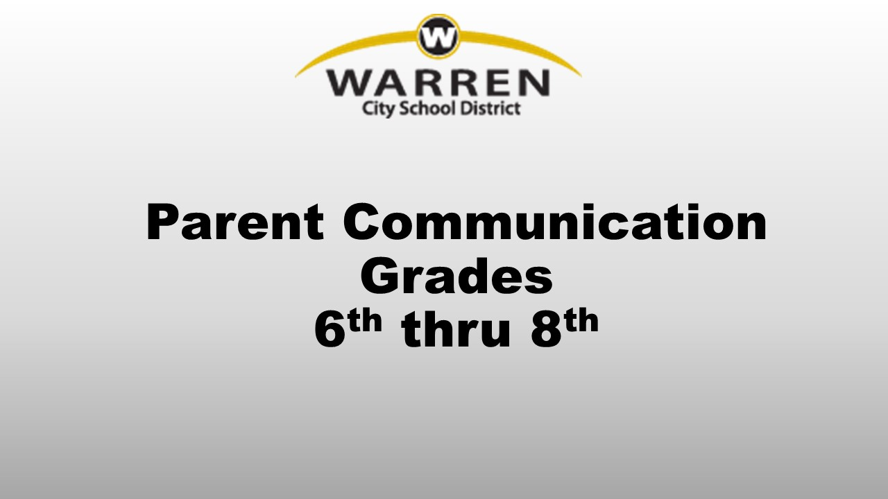 Parent Communication Grades 6th thru 8th