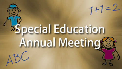 Special Education Annual Meeting